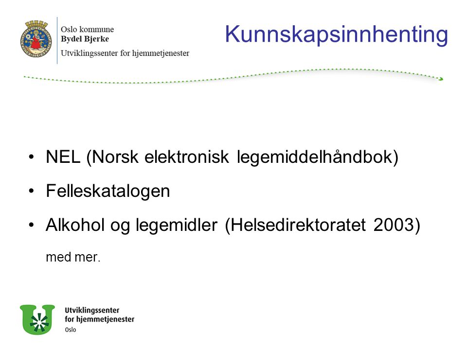 Kunnskapsinnhenting NEL (Norsk elektronisk legemiddelhåndbok)