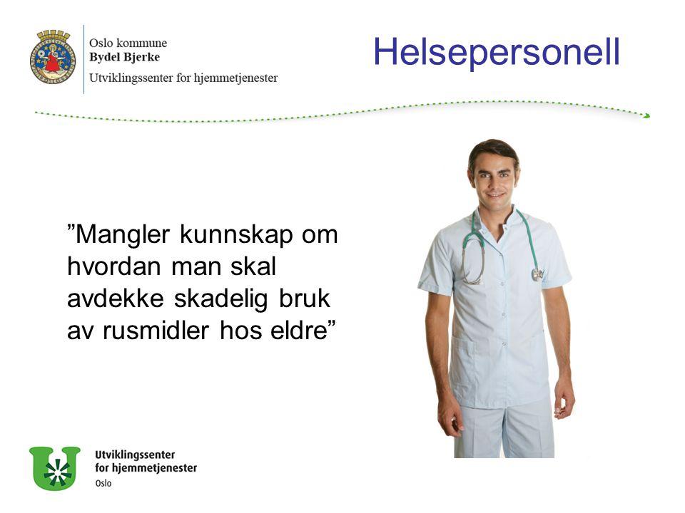 Helsepersonell Mangler kunnskap om hvordan man skal avdekke skadelig bruk av rusmidler hos eldre