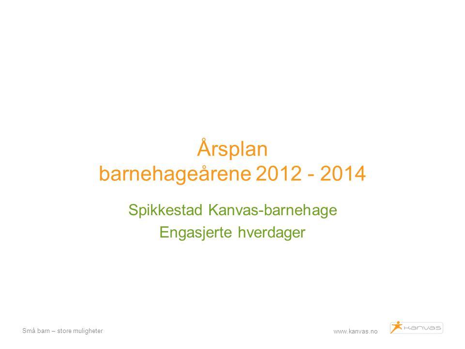 Årsplan barnehageårene 2012 - 2014