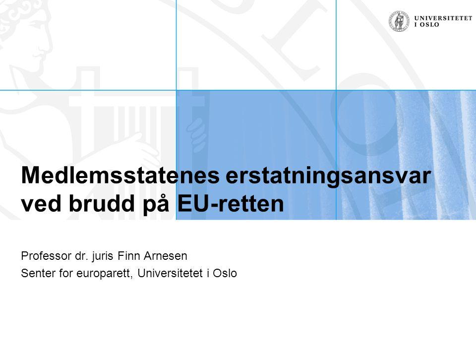 Medlemsstatenes erstatningsansvar ved brudd på EU-retten