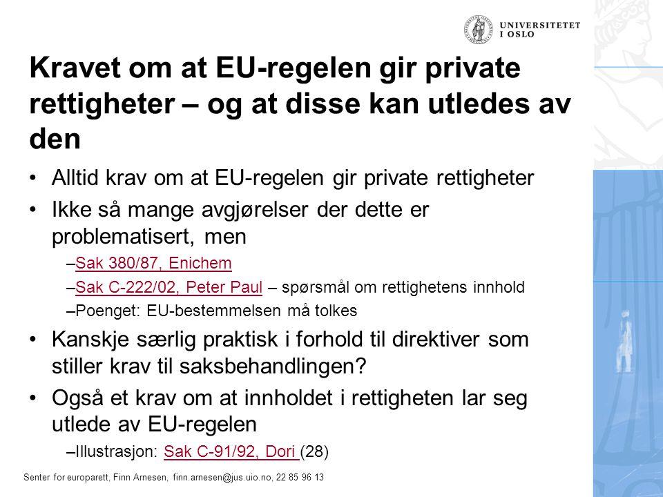 Kravet om at EU-regelen gir private rettigheter – og at disse kan utledes av den