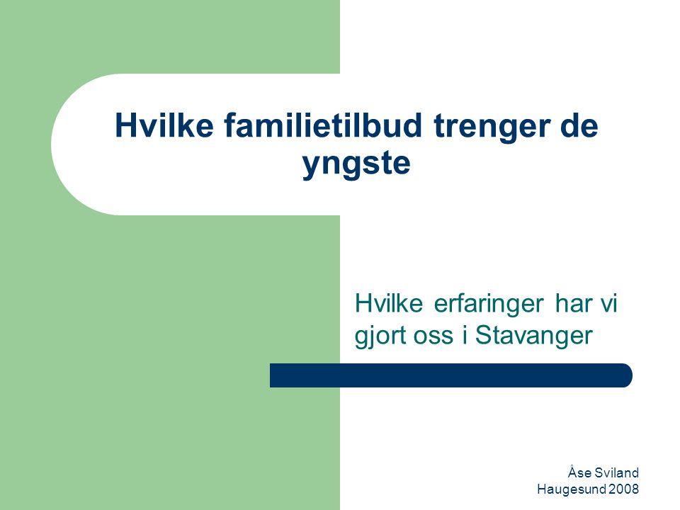 Hvilke familietilbud trenger de yngste