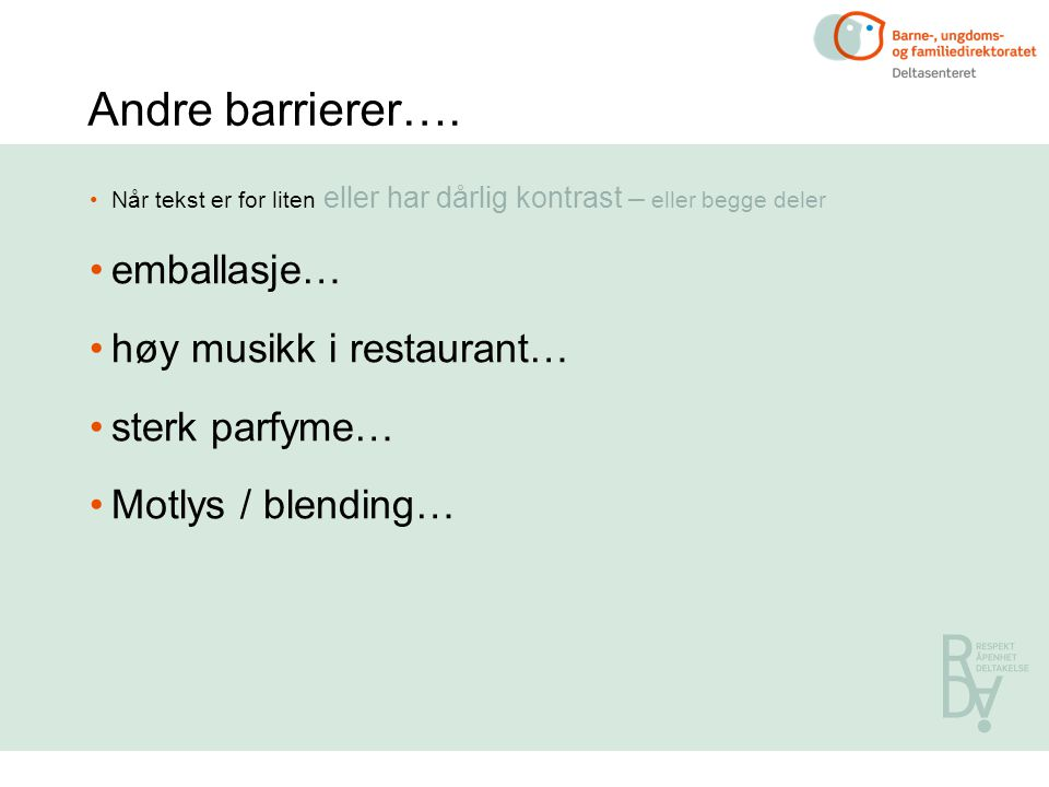Andre barrierer…. emballasje… høy musikk i restaurant… sterk parfyme…