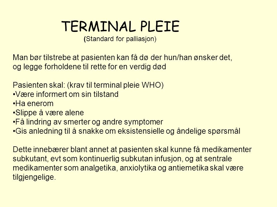 TERMINAL PLEIE (Standard for palliasjon)