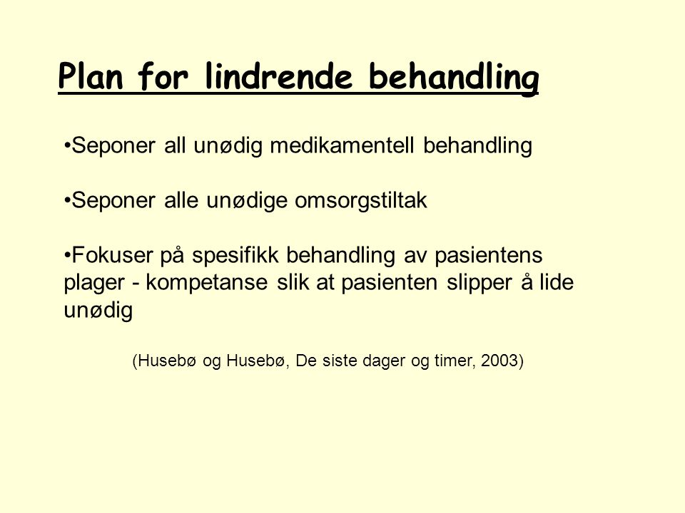 Plan for lindrende behandling