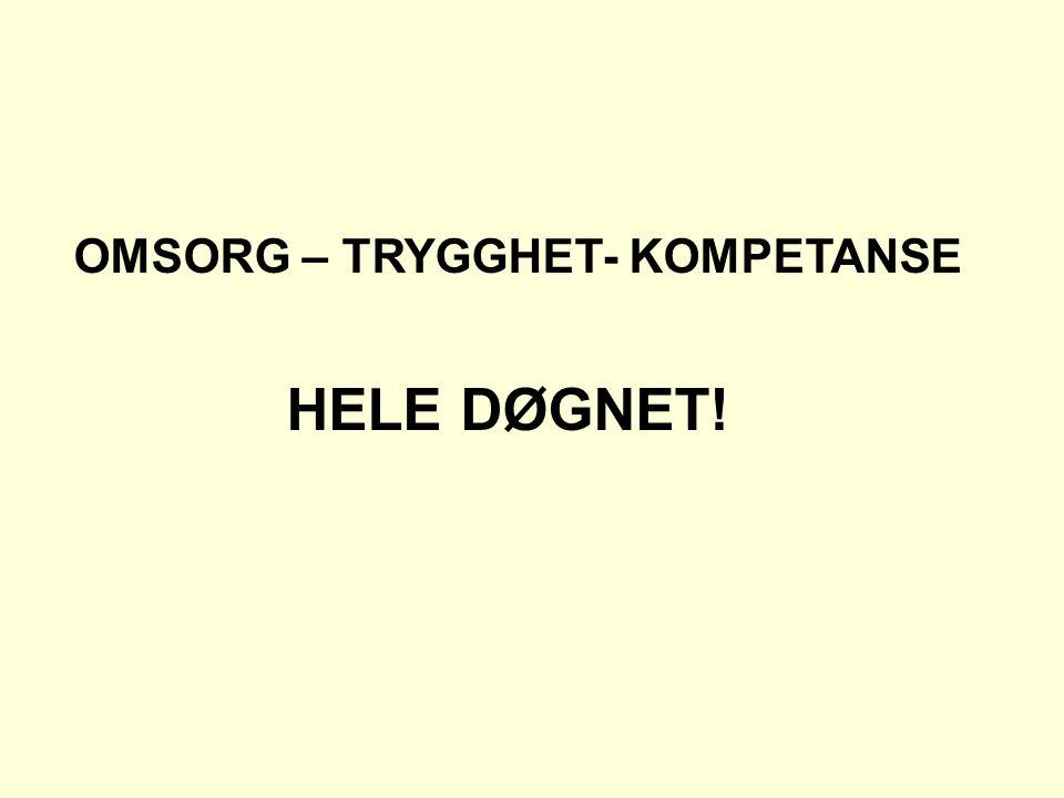 OMSORG – TRYGGHET- KOMPETANSE