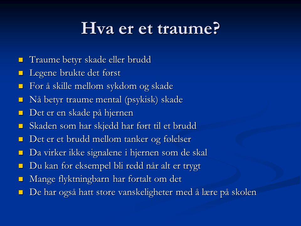 Hva er et traume Traume betyr skade eller brudd