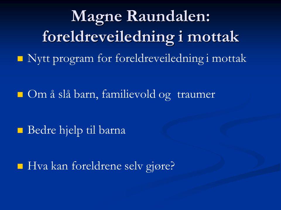 Magne Raundalen: foreldreveiledning i mottak