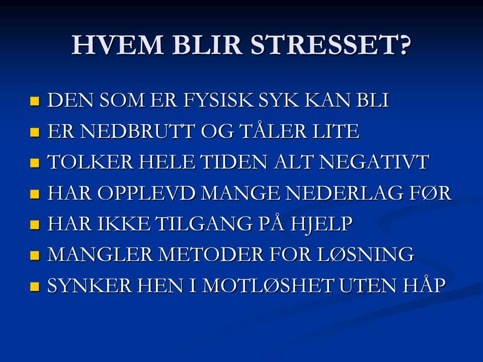 HVEM BLIR STRESSET DEN SOM ER FYSISK SYK KAN BLI