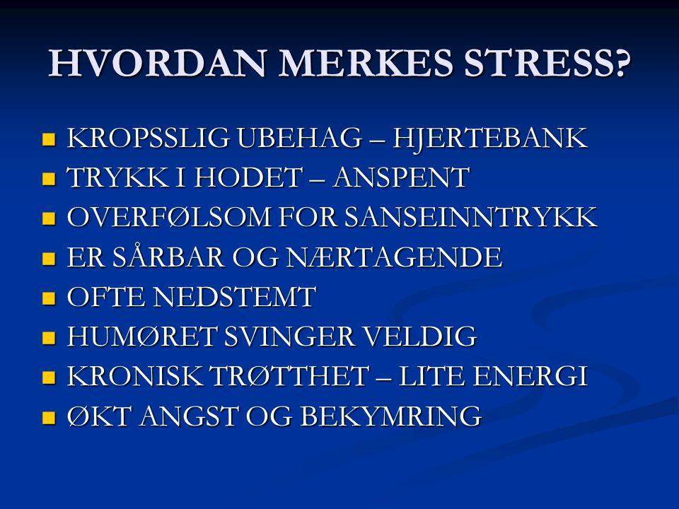 HVORDAN MERKES STRESS KROPSSLIG UBEHAG – HJERTEBANK