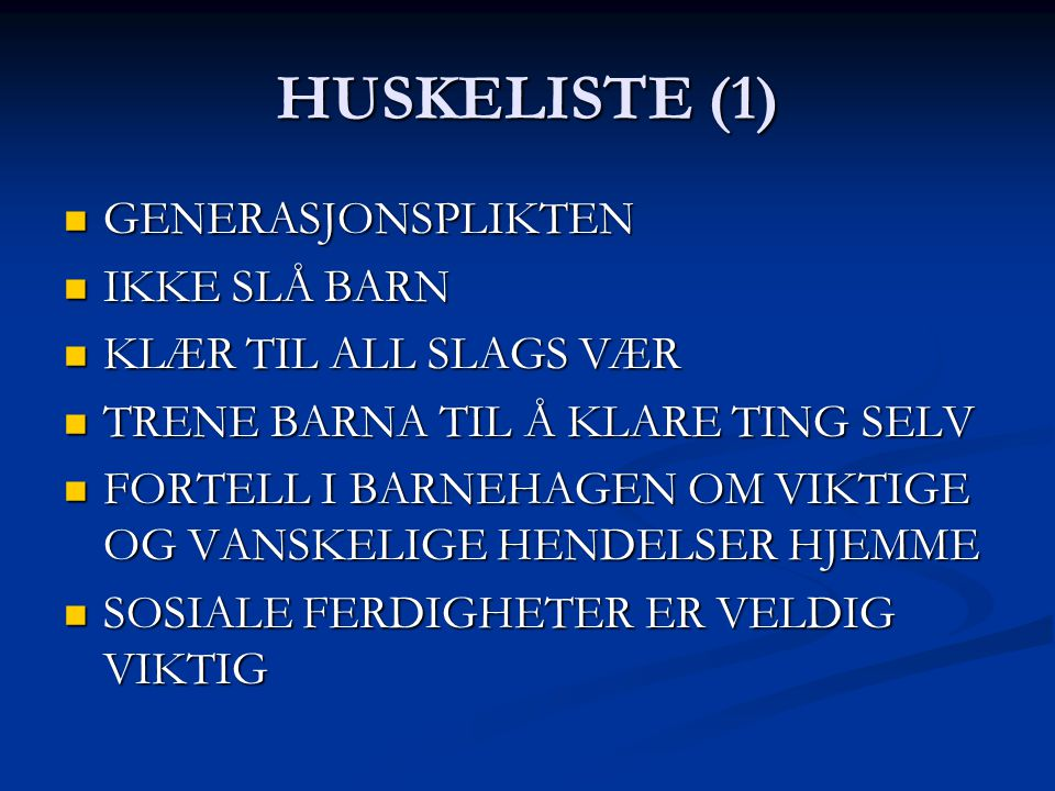 HUSKELISTE (1) GENERASJONSPLIKTEN IKKE SLÅ BARN KLÆR TIL ALL SLAGS VÆR