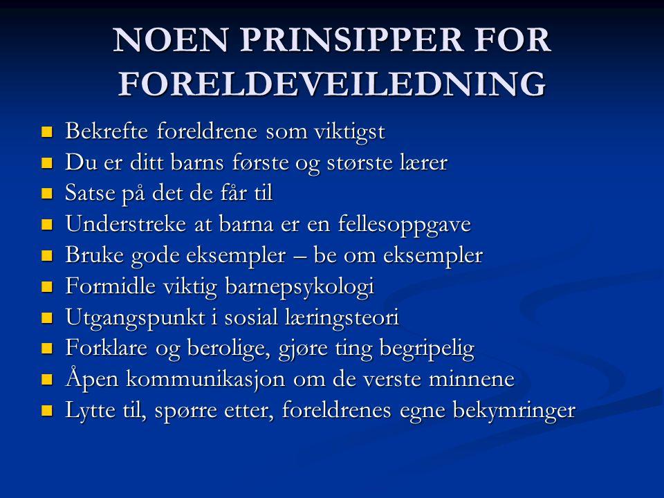 NOEN PRINSIPPER FOR FORELDEVEILEDNING