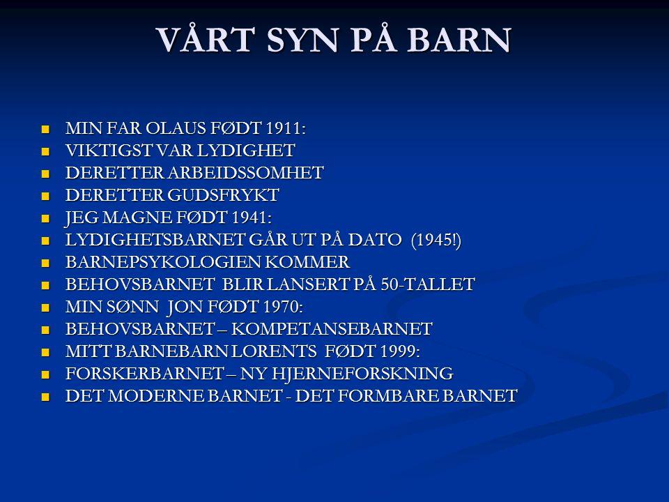 VÅRT SYN PÅ BARN MIN FAR OLAUS FØDT 1911: VIKTIGST VAR LYDIGHET