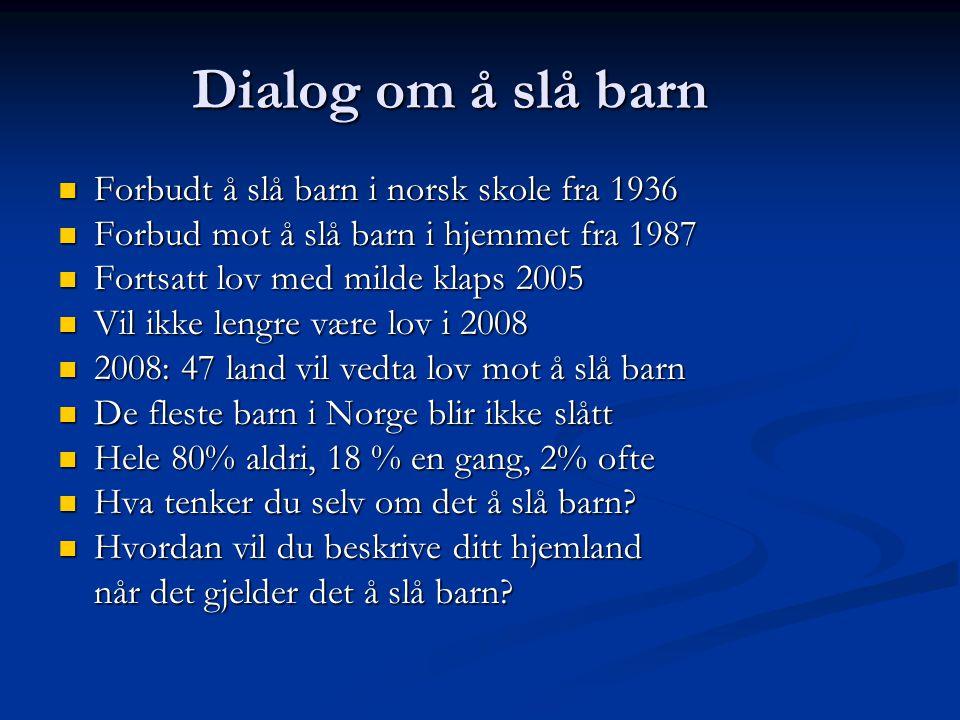 Dialog om å slå barn Forbudt å slå barn i norsk skole fra 1936