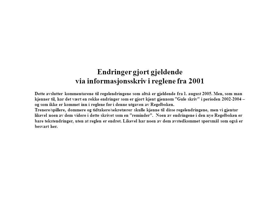 Endringer gjort gjeldende via informasjonsskriv i reglene fra 2001