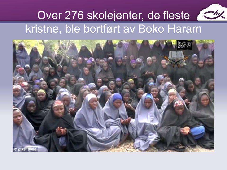 Over 276 skolejenter, de fleste kristne, ble bortført av Boko Haram