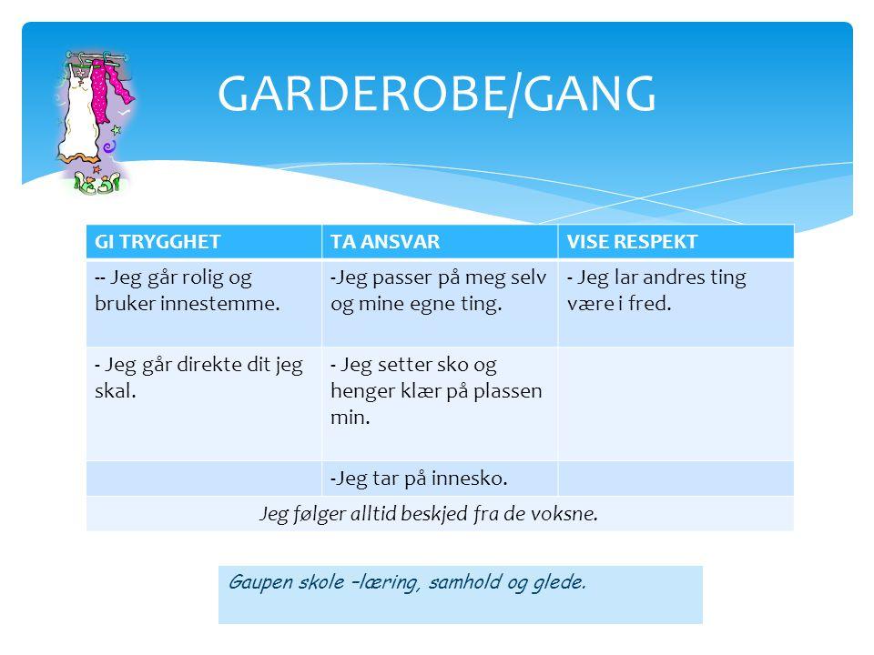 GARDEROBE/GANG GI TRYGGHET TA ANSVAR VISE RESPEKT
