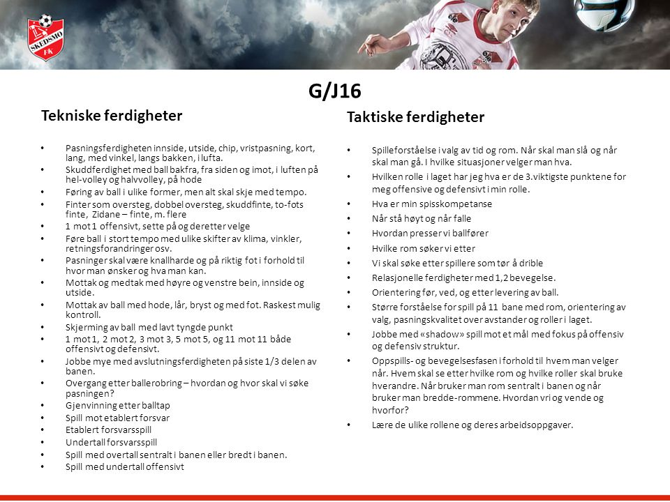 G/J16 Tekniske ferdigheter Taktiske ferdigheter