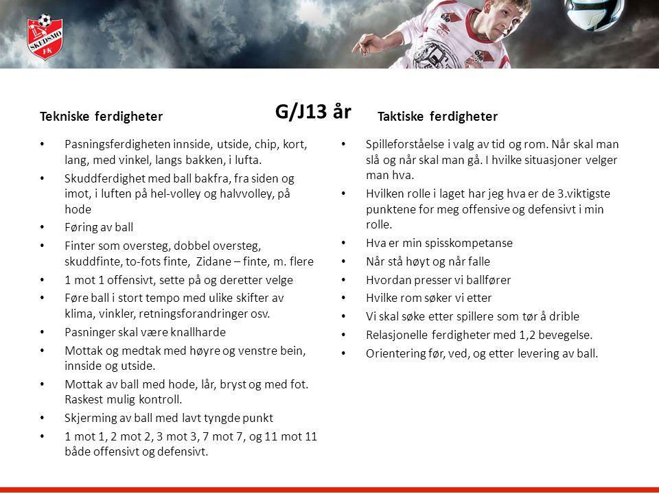 G/J13 år Taktiske ferdigheter Tekniske ferdigheter