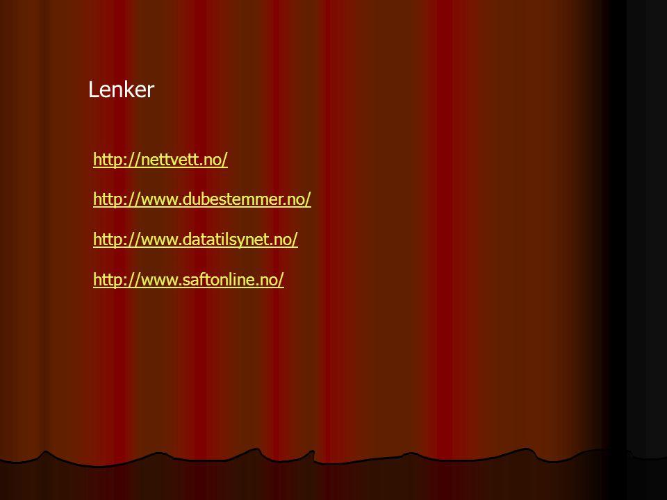 Lenker http://nettvett.no/ http://www.dubestemmer.no/
