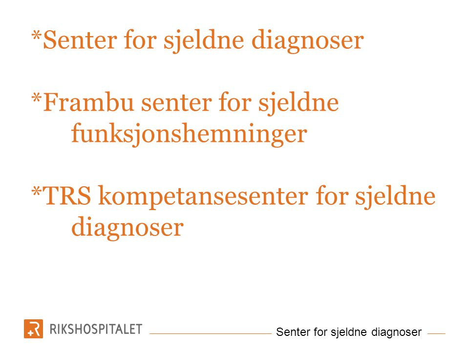 Senter for sjeldne diagnoser. Frambu senter for sjeldne