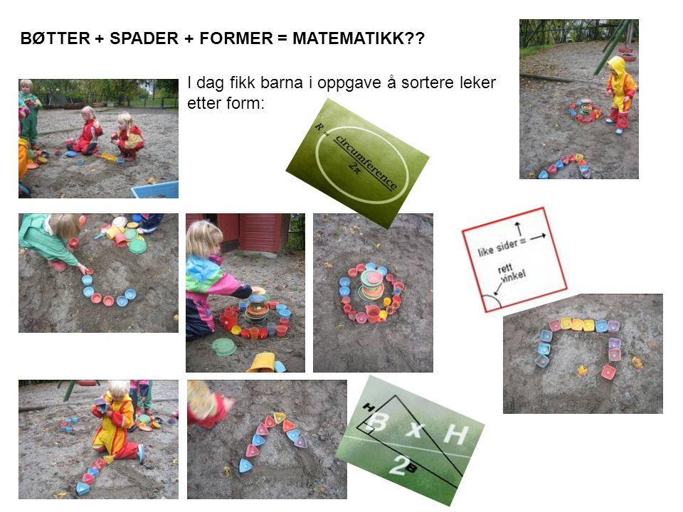 BØTTER + SPADER + FORMER = MATEMATIKK