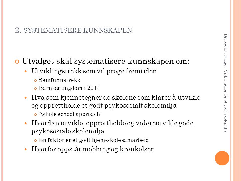 2. systematisere kunnskapen
