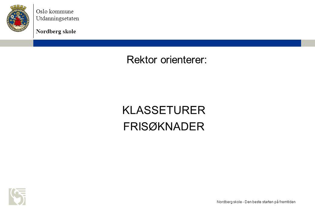 KLASSETURER FRISØKNADER