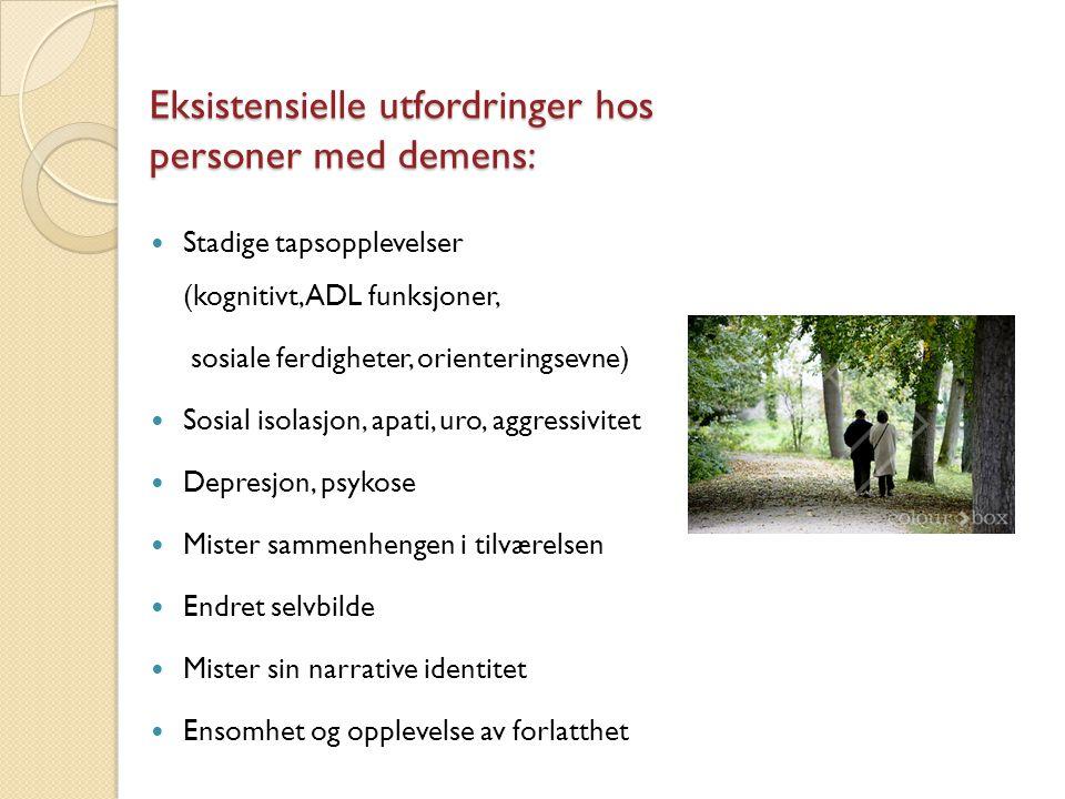 Eksistensielle utfordringer hos personer med demens: