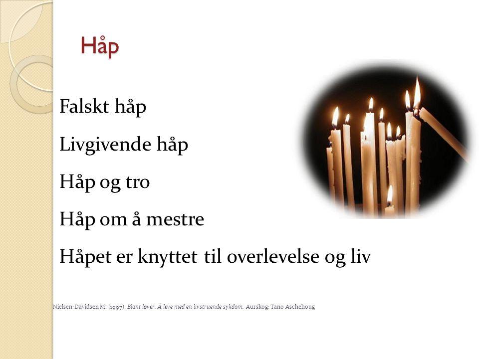 Håp Falskt håp Livgivende håp Håp og tro Håp om å mestre