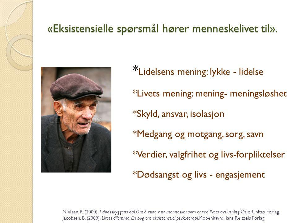 «Eksistensielle spørsmål hører menneskelivet til».