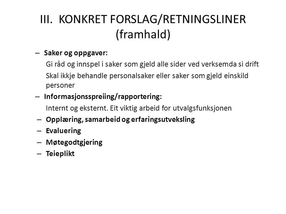 III. KONKRET FORSLAG/RETNINGSLINER (framhald)