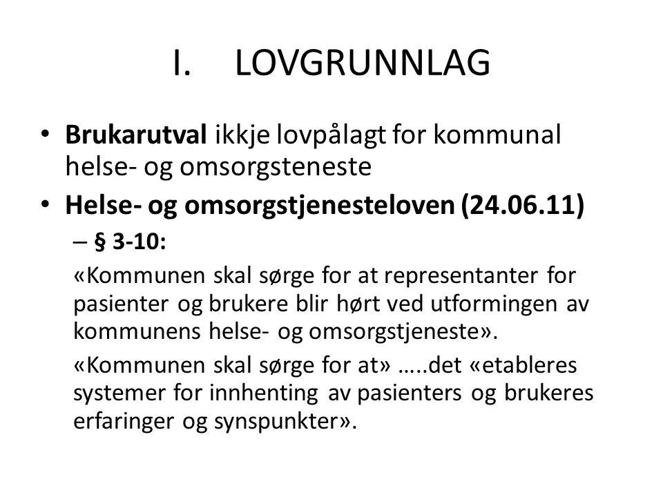 LOVGRUNNLAG Brukarutval ikkje lovpålagt for kommunal helse- og omsorgsteneste. Helse- og omsorgstjenesteloven (24.06.11)