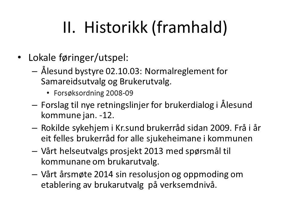 II. Historikk (framhald)