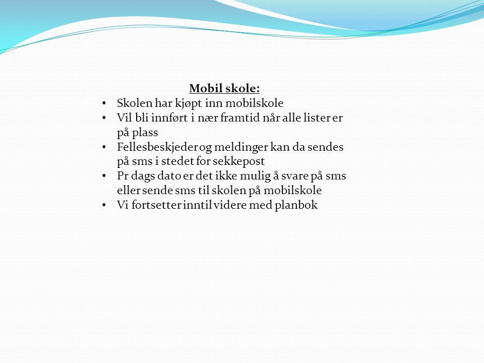 Mobil skole: Skolen har kjøpt inn mobilskole. Vil bli innført i nær framtid når alle lister er på plass.