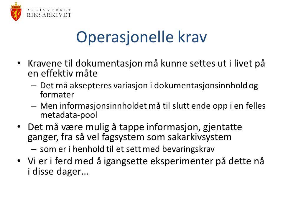 Operasjonelle krav Kravene til dokumentasjon må kunne settes ut i livet på en effektiv måte.
