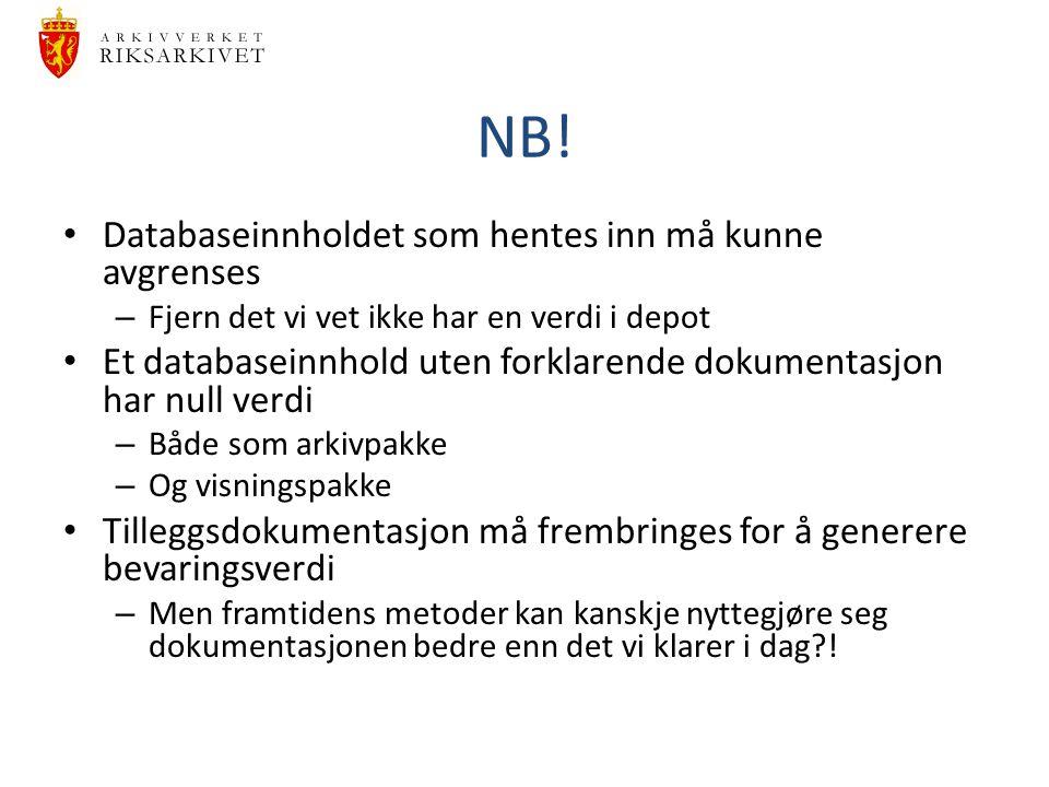NB! Databaseinnholdet som hentes inn må kunne avgrenses