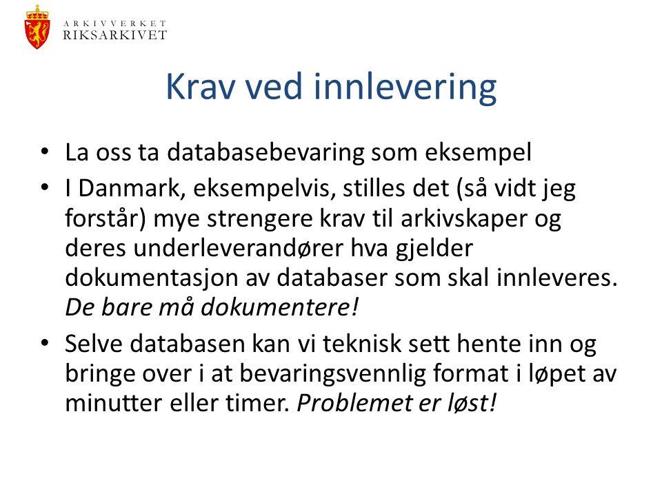 Krav ved innlevering La oss ta databasebevaring som eksempel