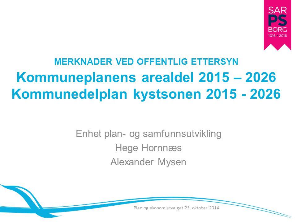 Enhet plan- og samfunnsutvikling Hege Hornnæs Alexander Mysen