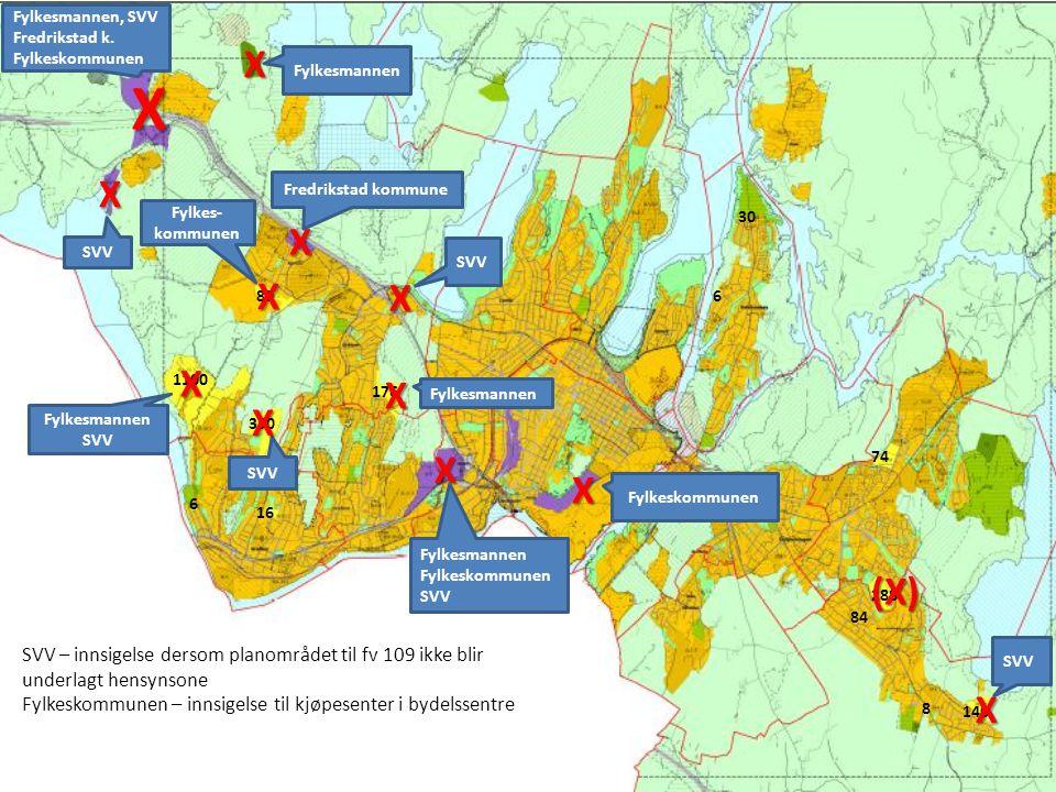 Fylkesmannen, SVV Fredrikstad k. Fylkeskommunen. X. Fylkesmannen. X. X. Fredrikstad kommune. Fylkes-kommunen.