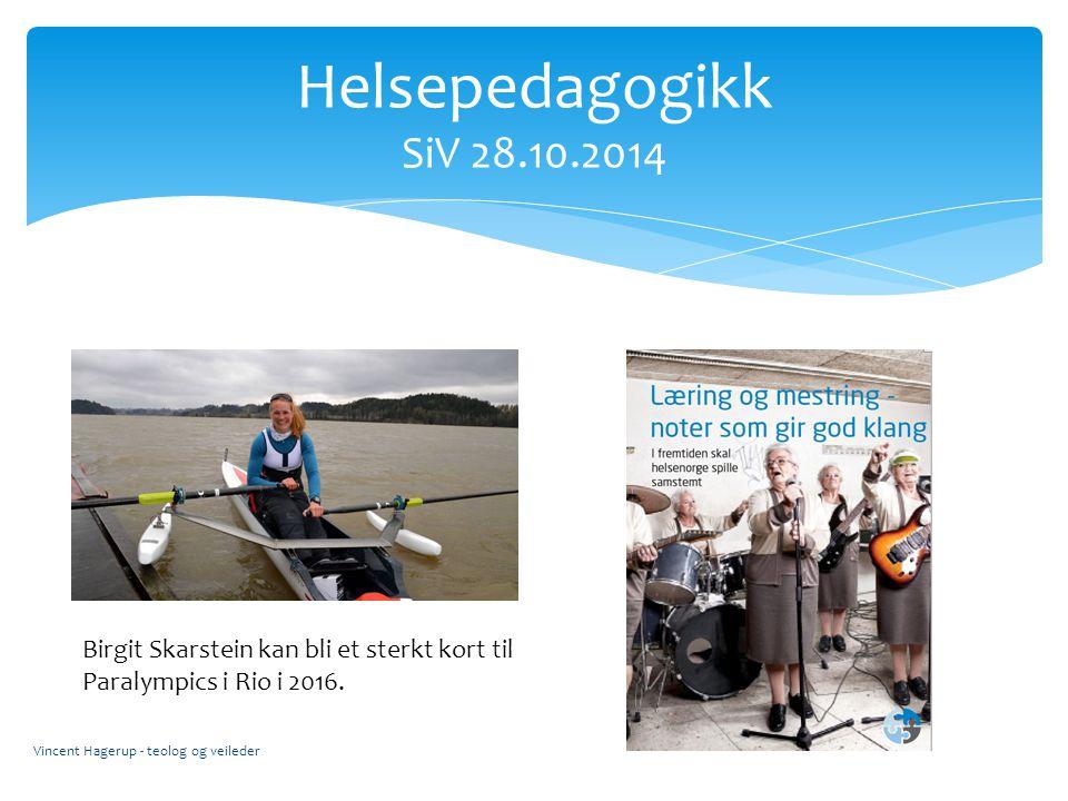 Helsepedagogikk SiV 28.10.2014 Birgit Skarstein kan bli et sterkt kort til. Paralympics i Rio i 2016.