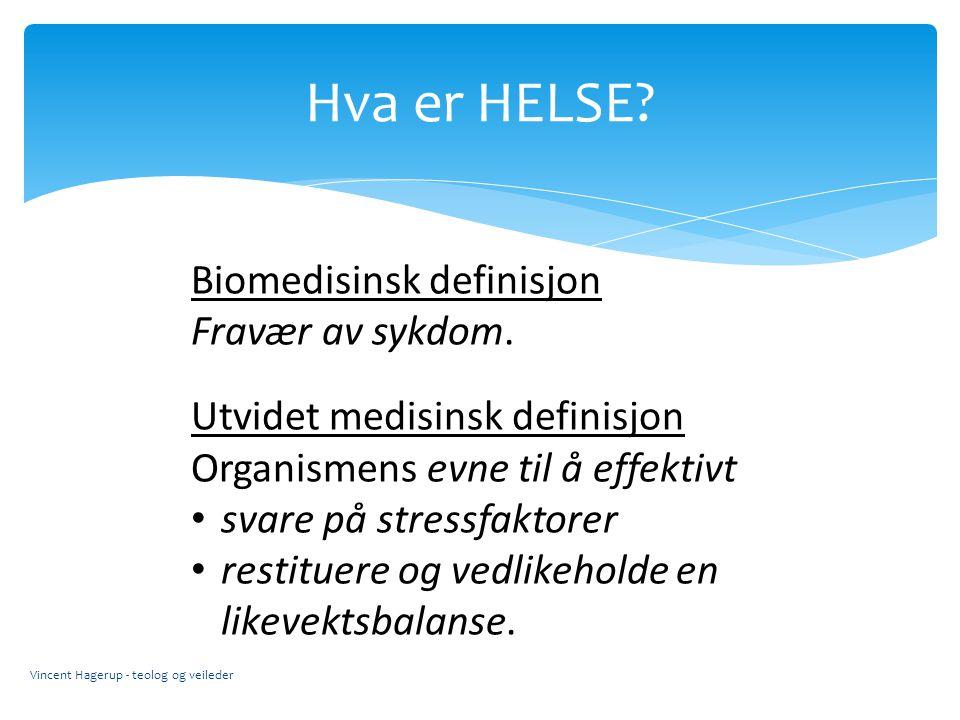 Hva er HELSE Biomedisinsk definisjon Fravær av sykdom.