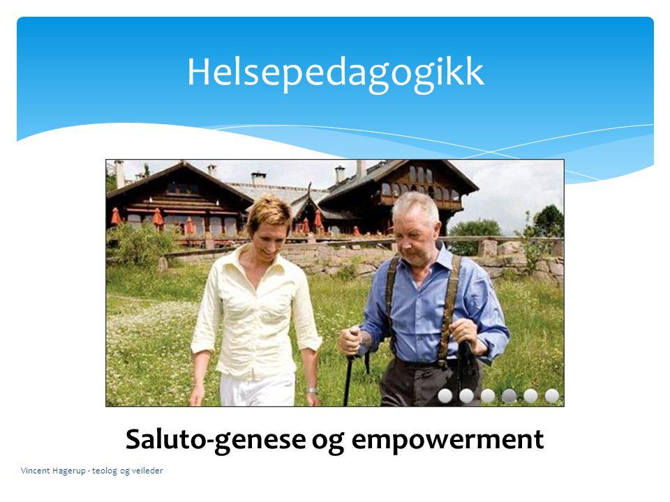 Helsepedagogikk Saluto-genese og empowerment Pedagog - veileder