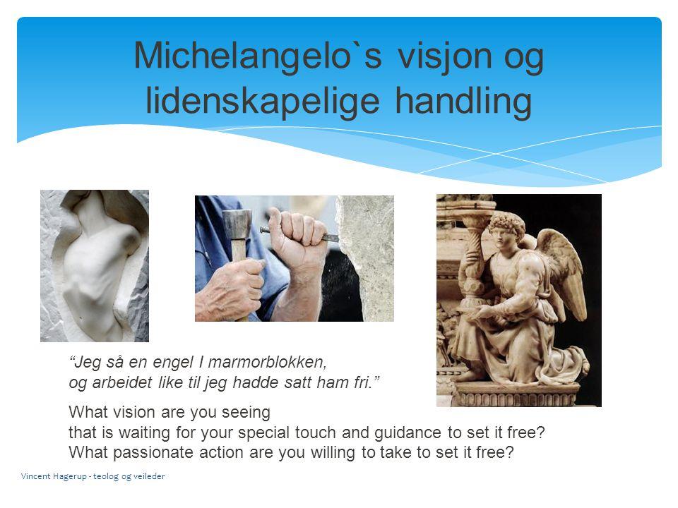 Michelangelo`s visjon og lidenskapelige handling