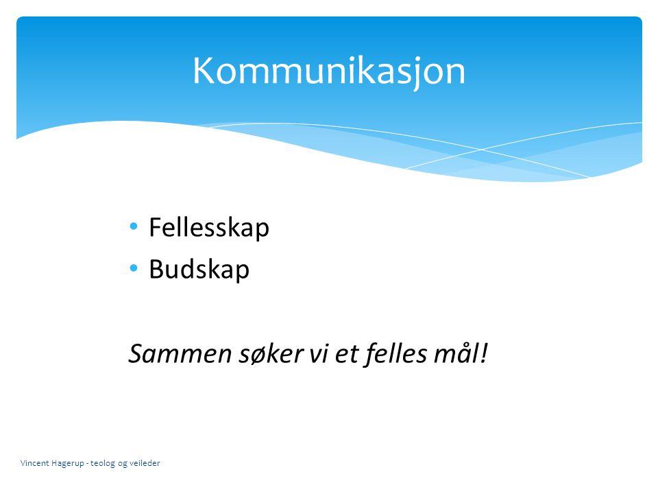 Kommunikasjon Fellesskap Budskap Sammen søker vi et felles mål!