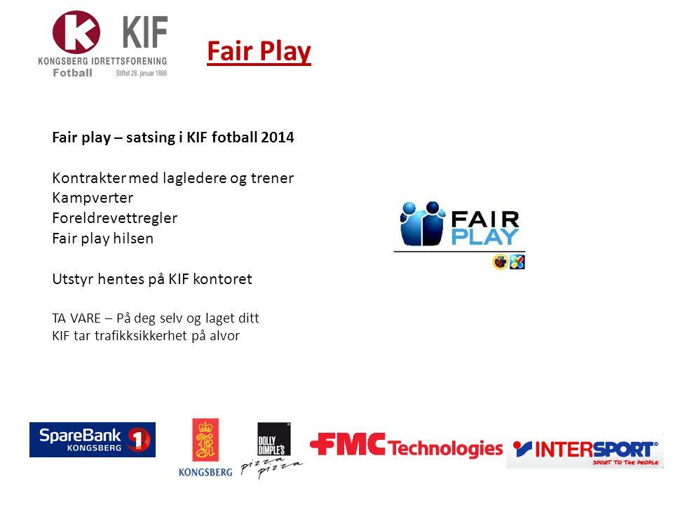 Fair Play Fair play – satsing i KIF fotball 2014