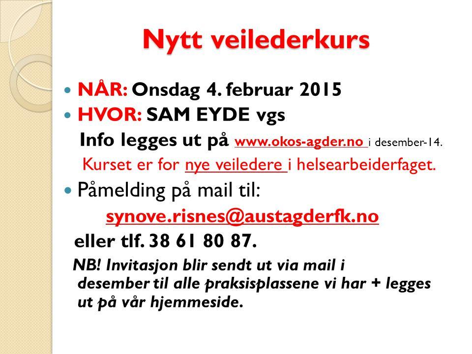 Nytt veilederkurs Påmelding på mail til: NÅR: Onsdag 4. februar 2015