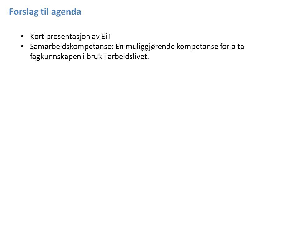 Forslag til agenda Kort presentasjon av EiT