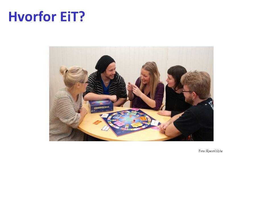Hvorfor EiT Foto: Kjersti Myhr