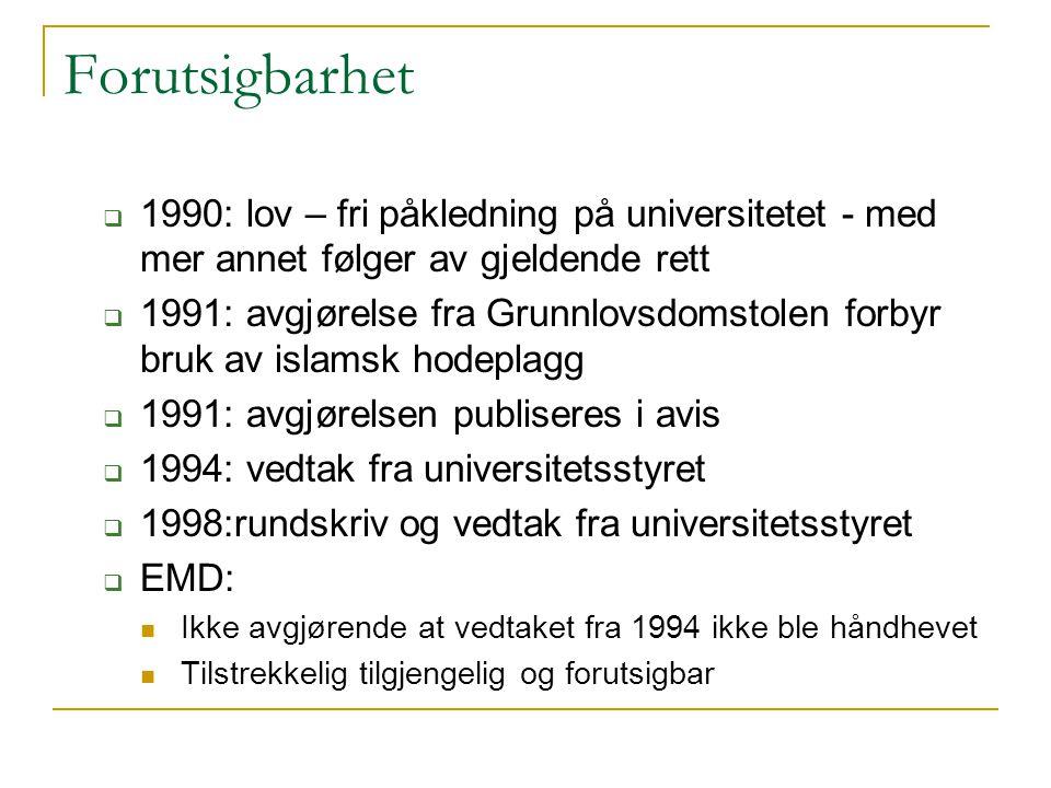 Forutsigbarhet 1990: lov – fri påkledning på universitetet - med mer annet følger av gjeldende rett.